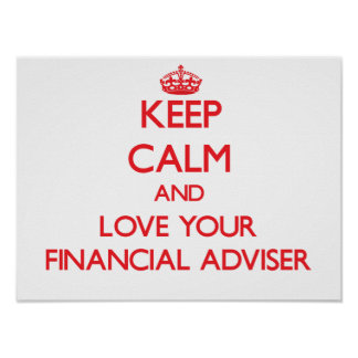 Keep Calm and Love your Financial Adviser Posters
