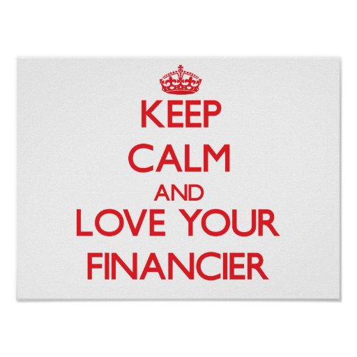 Keep Calm and Love your Financier Posters