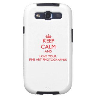 Keep Calm and Love your Fine Art Photographer Samsung Galaxy SIII Cases