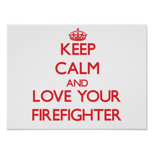 Keep Calm and Love your Firefighter Print