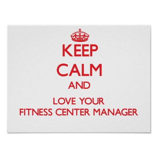 Keep Calm and Love your Fitness Center Manager Print