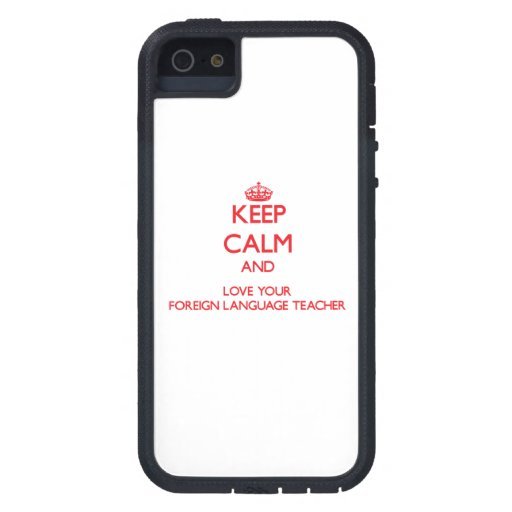 Keep Calm and Love your Foreign Language Teacher iPhone 5/5S Cases