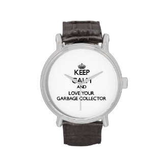 Keep Calm and Love your Garbage Collector Wrist Watches
