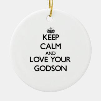 Keep Calm and Love your Godson Ceramic Ornament