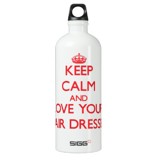 Keep Calm and Love your Hair Dresser
