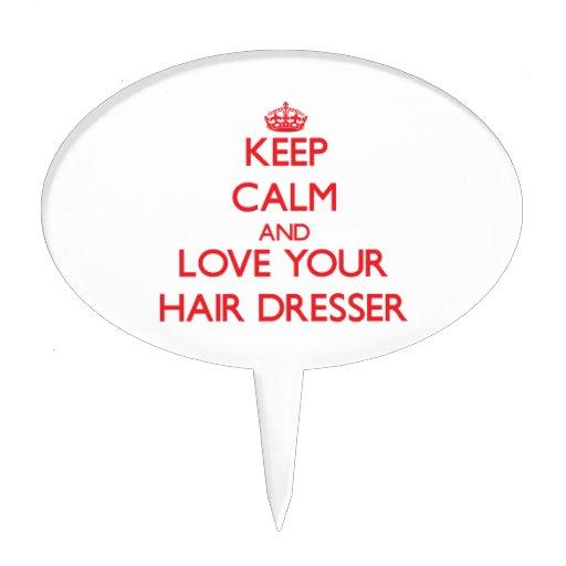 Keep Calm and Love your Hair Dresser Cake Picks