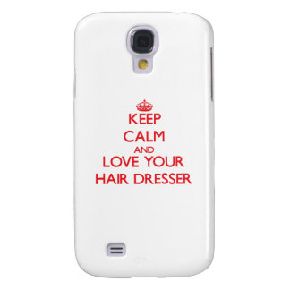 Keep Calm and Love your Hair Dresser Galaxy S4 Case