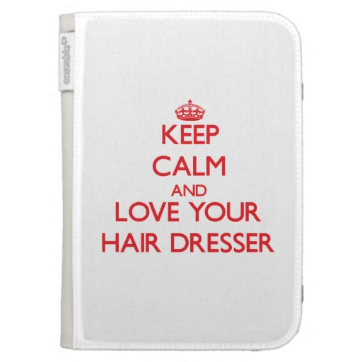 Keep Calm and Love your Hair Dresser Kindle 3G Case