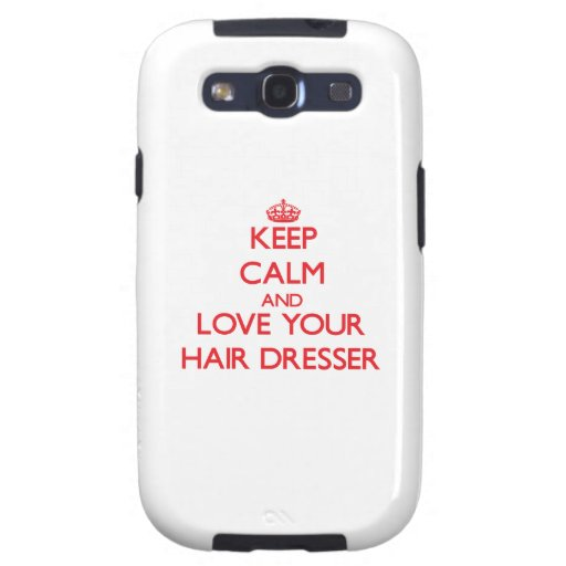 Keep Calm and Love your Hair Dresser Samsung Galaxy SIII Cases