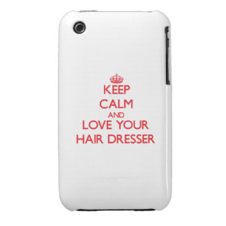 Keep Calm and Love your Hair Dresser iPhone 3 Covers