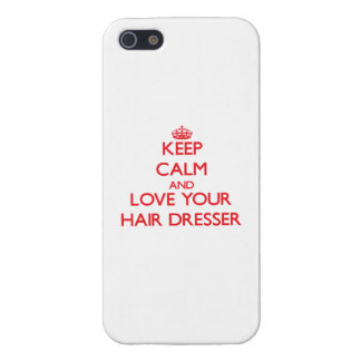 Keep Calm and Love your Hair Dresser iPhone 5 Cases