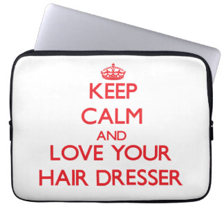 Keep Calm and Love your Hair Dresser Laptop Computer Sleeves