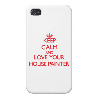 Keep Calm and Love your House Painter Cases For iPhone 4
