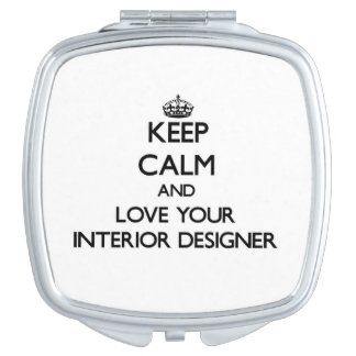 Keep Calm and Love your Interior Designer Compact Mirror