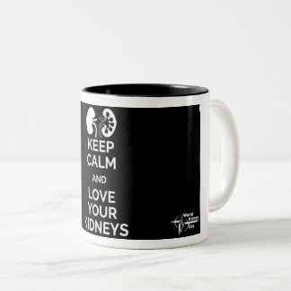 Keep Calm and Love Your Kidneys Mug
