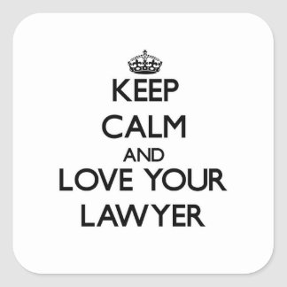 Keep Calm and Love your Lawyer Square Stickers