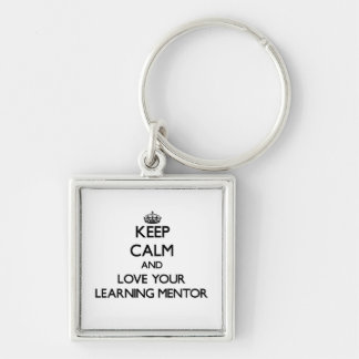 Keep Calm and Love your Learning Mentor Keychains