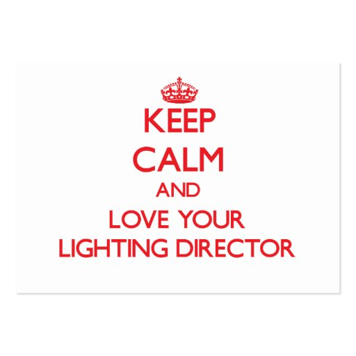 Keep Calm and Love your Lighting Director Business Cards