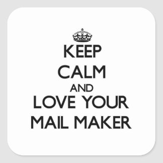 Keep Calm and Love your Mail Maker Square Stickers