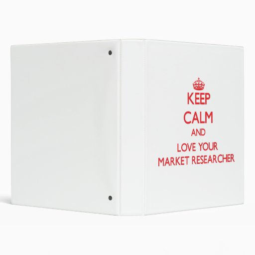 Keep Calm and Love your Market Researcher Vinyl Binder