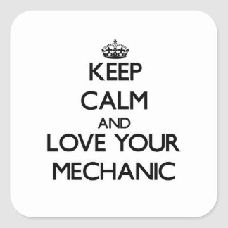 Keep Calm and Love your Mechanic Square Sticker