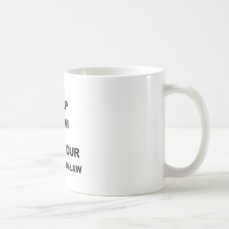 KEEP CALM AND LOVE YOUR MOTHER IN-LAW.png Coffee Mug