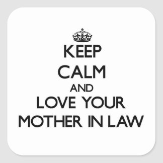 Keep Calm and Love your Mother-in-Law Square Sticker