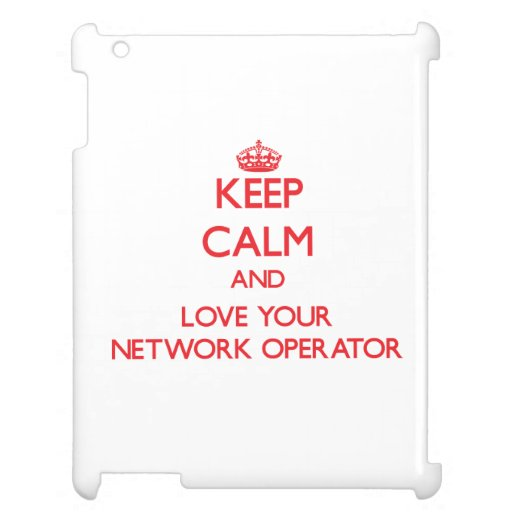 Keep Calm and Love your Network Operator Cover For The iPad 2 3 4