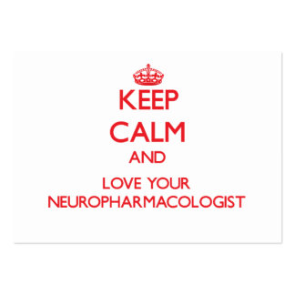 Keep Calm and Love your Neuropharmacologist Business Card