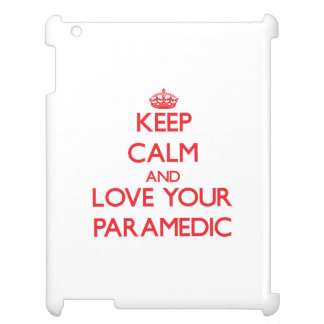 Keep Calm and Love your Paramedic Cover For The iPad