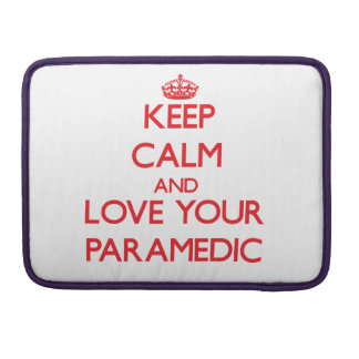 Keep Calm and Love your Paramedic Sleeves For MacBook Pro