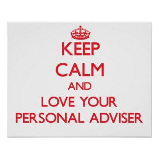 Keep Calm and Love your Personal Adviser Posters