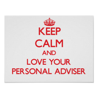 Keep Calm and Love your Personal Adviser Poster