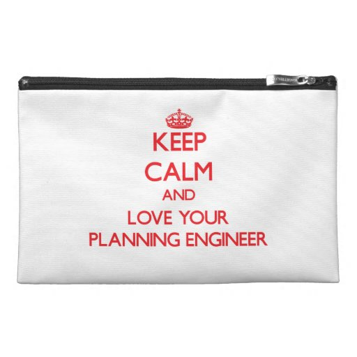 Keep Calm and Love your Planning Engineer Travel Accessory Bag
