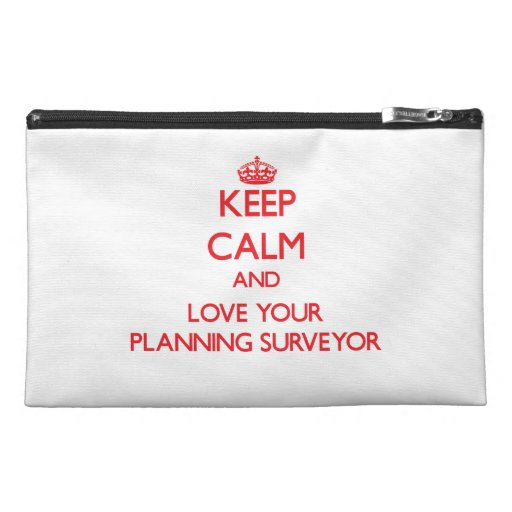 Keep Calm and Love your Planning Surveyor Travel Accessories Bag