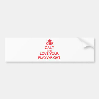 Keep Calm and Love your Playwright Bumper Stickers