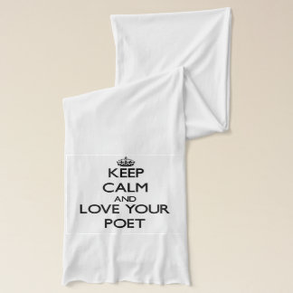 Keep Calm and Love your Poet Scarf