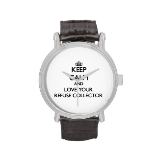 Keep Calm and Love your Refuse Collector Watch