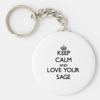 Keep Calm and Love your Sage Key Chains