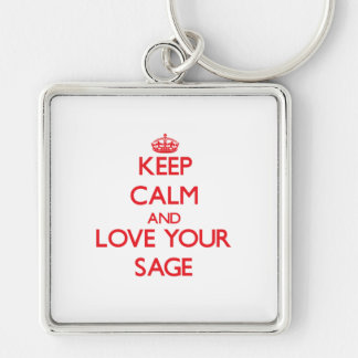 Keep Calm and Love your Sage Keychains