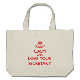 Keep Calm and Love your Secretary Bags