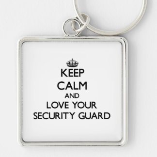 Keep Calm and Love your Security Guard Silver-Colored Square Keychain