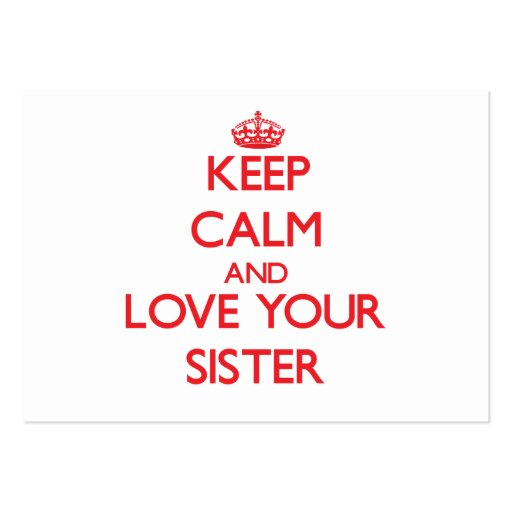 Keep Calm and Love your Sister Business Card Template