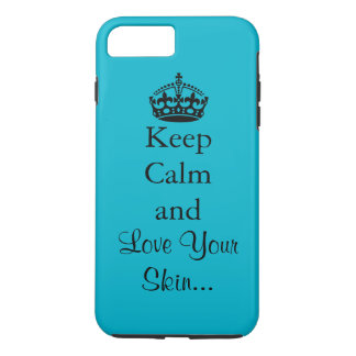 Keep Calm and Love Your Skin iPhone 8 Plus/7 Plus Case