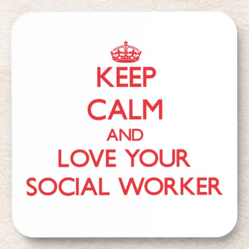 Keep Calm and Love your Social Worker Coaster