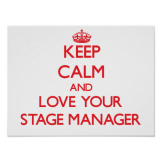 Keep Calm and Love your Stage Manager Poster