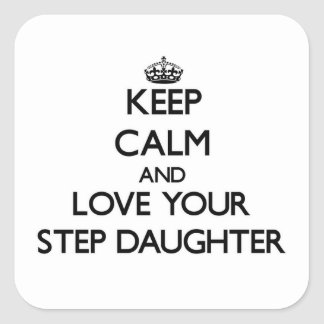 Keep Calm and Love your Step-Daughter Stickers