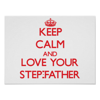 Keep Calm and Love your Step-Father Poster