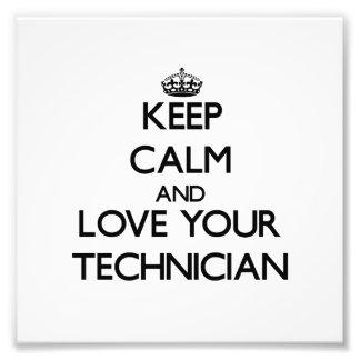 Keep Calm and Love your Technician Photo Print