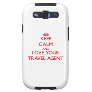 Keep Calm and Love your Travel Agent Galaxy S3 Cover